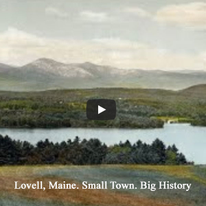 Lovell, Maine. Small Town. Big History